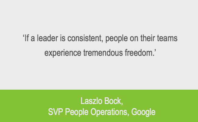 Leadership consistency quote from Laszlo Bock